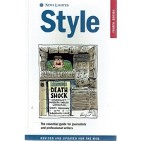 Style. The Essential Guide For Journalists And Professional Writers