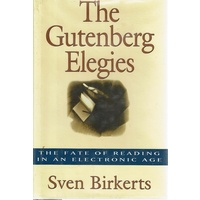The Gutenberg Elegies. The Fate Of Reading In An Electronic Age