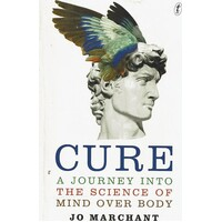 Cure. A Journey Into The Science Of Mind Over Body