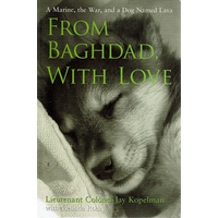 From Baghdad, With Love. A Marine, The War, And A Dog Named Lava