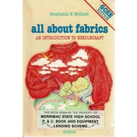 All About Fabrics. An Introduction To Needlecraft