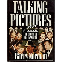 Talking Pictures. The Story Of Hollywood