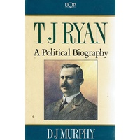 T.J. Ryan. A Political Biography