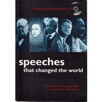 Speeches That Changed The World. The Stories And Recordings Of The Moments That Made History