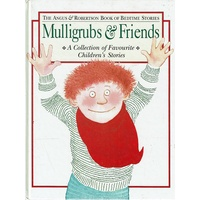 Mulligrubs And Friends. A Collection Of Favourite Children's Stories