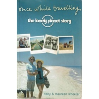 Once While Travelling. The Lonely Planet Story