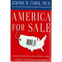 America For Sale. Fighting The New World Order, Surviving A Global Depression, And Preserving USA Sovereignty