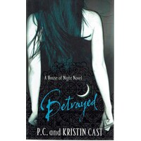 Betrayed. Book Two Of The House Of Night Series