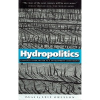 Hydropolitics. Conflicts Over Water As A Development Constraint