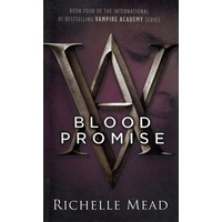 Blood Promise. Book Four Vampire Academy Series