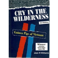 Cry In The Wilderness. Guinea Pigs Of Vietnam