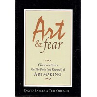 Art And Fear. Observations On The Perils (And Rewards) Of Artmaking