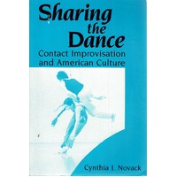 Sharing The Dance. Contact Improvisation And American Culture