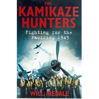 The Kamikaze Hunters. Fighting For The Pacific 1945