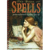 The Book Of Spells. Positive Enchantments To Enhance Your Life
