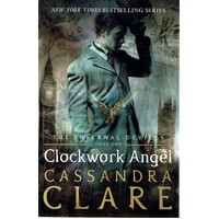 Clockwork Angel. Book One. The Infernal Devices
