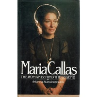Maria Callas. The Woman Behind The Legend
