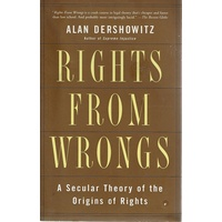 Rights From Wrongs. A Secular Theory Of The Origins Of Rights
