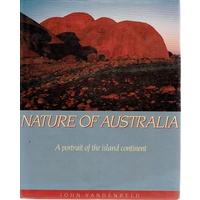 Nature Of Australia. A Portrait Of The Island Continent