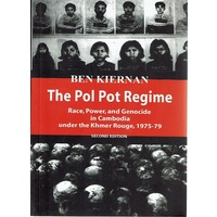 The Pol Pot Regime. Race, Power, And Genocide In Cambodia Under The Khmer Rouge, 1975-79