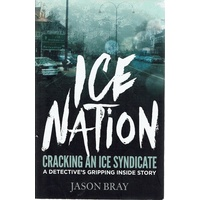Ice Nation. Cracking An Ice Syndicate