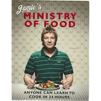Jamie's Ministry Of Food. Anyone Can Learn To Cook In 24 Hours