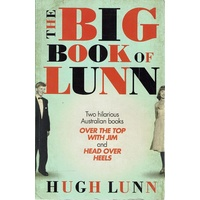 The Big Book Of Lunn. Two Hilarious Australian Books, Over The Top With Jim, Head Over Heels