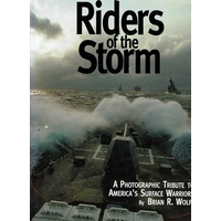 Riders Of The Storm. A Photographic Tribute To America's Surface Warriors