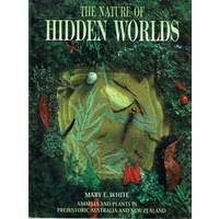 The Nature Of Hidden Worlds. Animals And Plants In Prehistoric Australia And New Zealand
