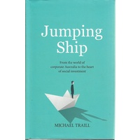 Jumping Ship. From The World Of Corporate Australia To The Heart Of Social Investment