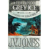 A Fortress Of Grey Ice. Book Two, Sword Of Shadows