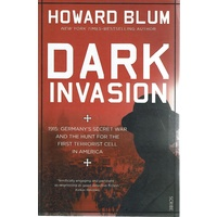 Dark Invasion. 1915. Germany's Secret War And The Hunt For The First Terrorist Cell In America