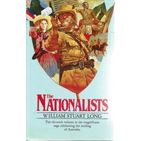 The Nationalists. Vol.XI Of The Australians
