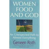 Women Food And God.An Unexpected Path To Almost Everything