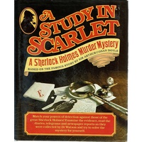Study In Scarlet. A Sherlock Holmes Murder Mystery Based On The Famous Story By Sir Arthur Conan Doyle