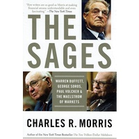 The Sages. Warren Buffett, George Soros, Paul Volcker, And The Maelstrom OfMarkets (Paperback)