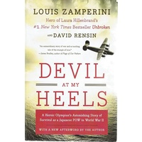 Devil At My Heels. A Heroic Olympian's Astonishing Story Of Survival As A Japanese POW In World War II