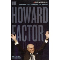 The Howard Factor. A Decade That Changed The Nation