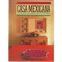 Casa Mexicana. The Architecture, Design, And Style Of Mexico