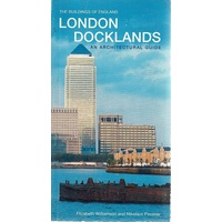 The Buildings Of England. London Docklands. An Architectural Guide