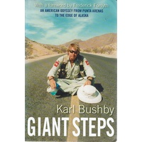 Giant Steps. An American Odyssey From Punta Arenas To The Edge Of Alaska