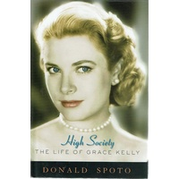 High Society. The Life Of Grace Kelly