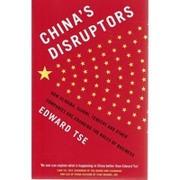 China's Disruptors. How Alibaba, Xiaomi, Tencent  And Other Companies Are Changing The Rules Of Business