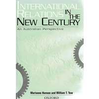 International Relations In The New Century. An Australian Perspective