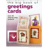 The Big Book Of Greeting Cards. Over 40 Step-by-step Projects