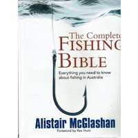 The Complete Fishing Bible. Everything You Need To Know About Fishing In Australia