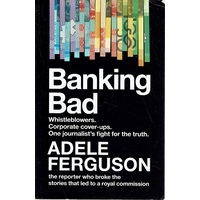Banking Bad. Whistleblowers, Corporate Cover Ups, One Journalist's Fight For The Truth