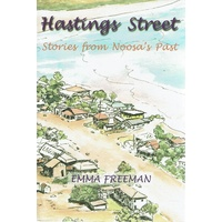 Hastings Street. Stories From Noosa's Past