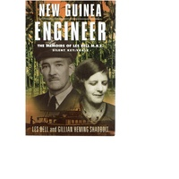 New Guinea Engineer. The Memoirs Of Les Bell