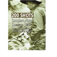 200 Shots. Damien Parer George Silk And The Australians At War In New Guinea